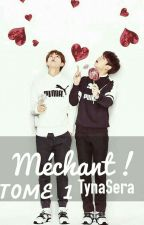 [TOME 1] Méchant ! [VKOOK] by TynaSera