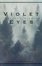 Violet Eyes  by NotSoAnonymous_