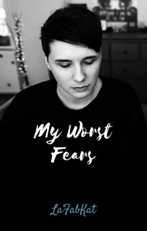 My Worst Fears - Phan by LaFabKat