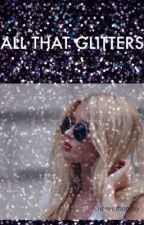All That Glitters by everhappily