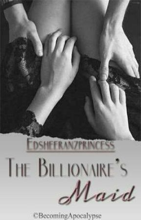 The Billionaire's Maid by Edsheeranzprincess