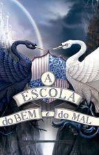 Escola do do Bem e do Mal-RPG by UmaGarotaDoidinha