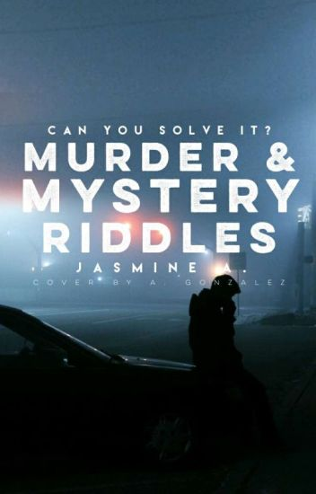 Mystery & Murder Riddles.