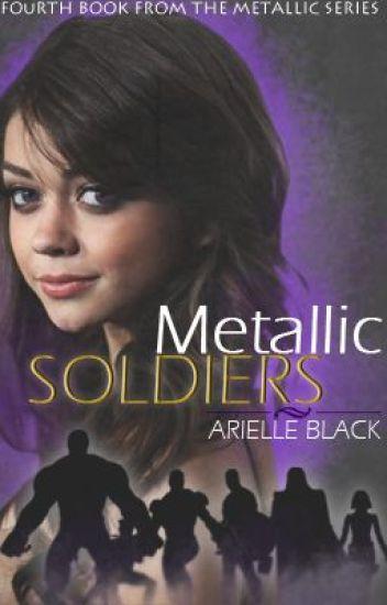 Metallic Soldiers {Metallic Charms Book #4}