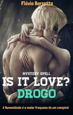 Is It Love? Drogo - Mystery Spell by FlaviaBarretto