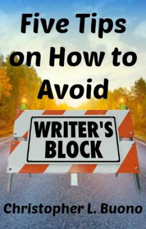 Five Tips on How to Avoid Writer's Block by ChrisBuono