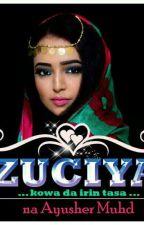 ZUCIYA....kowa da irin tasa by AyusherMohd