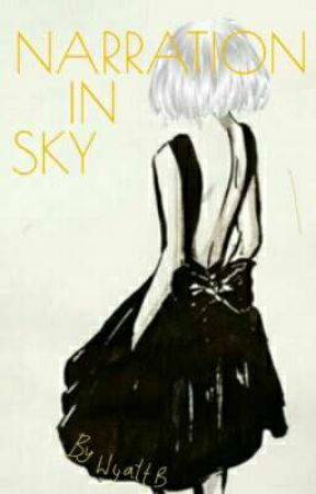 Narration In Sky by EternalFuckUp