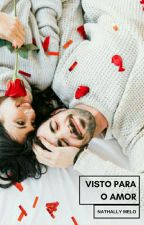 Visto para o Amor (Livro 1) by Nathally69