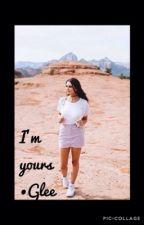 I'm yours (GleeFanFiction) by DreamUnicorns12