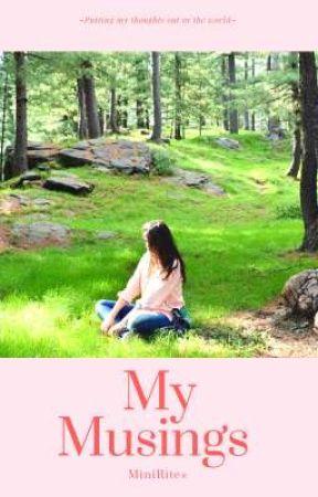 My musings  by MiniRites