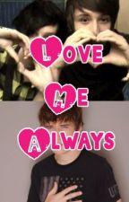 Love Me Always by DancingWithLlamas