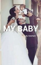 MY BABY by EstaYanti