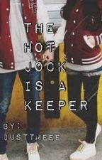 The Hot Jock Is A Keeper by justtmeee