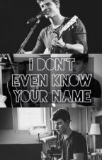 I Don't Even Know Your Name | Shawn Mendes by BestEmiliaEver