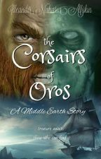A Middle Earth Story: The Corsairs of Oros by Illeandir