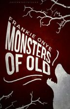 Monsters Of Old by ivebeenbamboozled