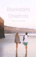 Blackstairs Oneshots by RambunctiousReader