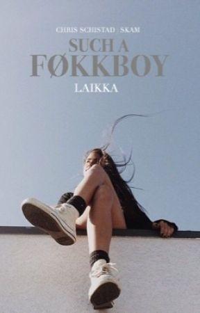 Such a Føkkboy  | Chris Schistad imagines by laikkaa