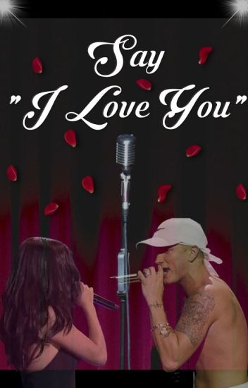 "Say ""I Love You"" (Eminem Fan Fiction) - Completed"