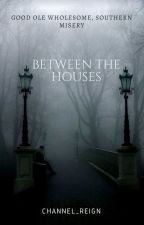 Between The Houses ( A Paige Kincaid Tale 1) by Channel_Reign