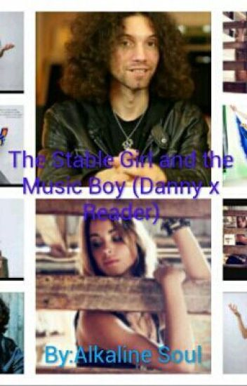 The Stable Girl and The Music Boy (Danny x Reader)