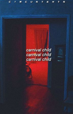 carnival child ↠ me by circustents