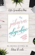 Palavras de Algodão (Em Breve) by estergdias