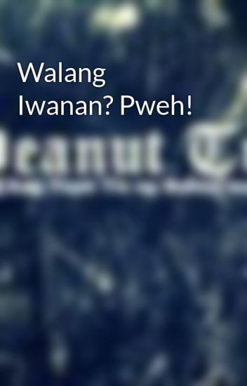 Walang Iwanan? Pweh!