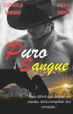 Puro Sangue (Completo) by ElizangelaCamargo