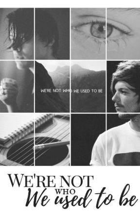 We're not who we used to be by larentsupdates