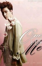 ONE FOR ME [Book 1: Kyungsoo] by syotaniluhan
