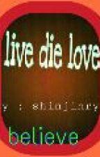 live die love by shinjinryo