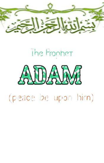 THE PROHPET ADAM