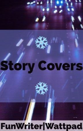 ❄️Story Covers❄️ by FunWriter