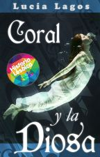 Coral y la Diosa [LGBT+esp -Primer Desafío] by Lucia_Lagos