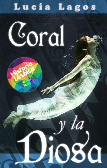 Coral y la Diosa [LGBT+esp -Primer Desafío]
