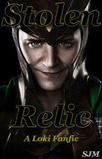 Stolen Relic ~ A Loki Fanfic by ssjmsjm
