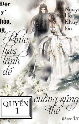 Đọc truyện (QUYỂN 1) Độc y thần nữ: Phúc hắc lãnh đế cuồng sủng thê_ Nguyệt Hạ Khuynh Ca
