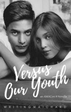 Versus our Youth by writingmaichard