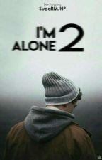 IM ALONE 2 by SugaRMJHP