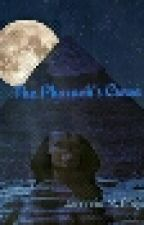 The Pharaoh's Curse by fyrebytch