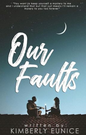 Our Faults by kimberlyeunice