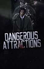 DANGEROUS ATTRACTIONS ↷ TEEN WOLF/THE ORIGINALS  by aItheas