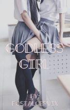 Godless Girl by postalcervix