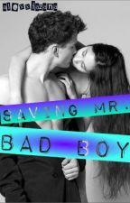 Saving Mr. Bad Boy by alexxiazana