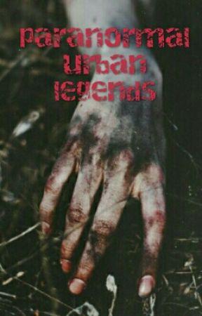 Paranormal Urban Legends by worldchasersu