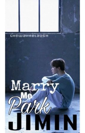 Marry Me Park Jimin  (BANGTAN SERIES #1) by thewayhelaugh