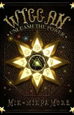 Wiccan: Unleash The Power (EDITING) by Mik-MikPaMore