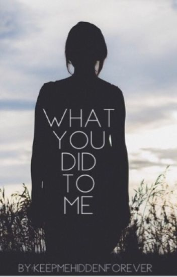What You Did To Me